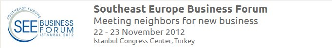 Southeast Europe Business Forum, Istanbul 2012